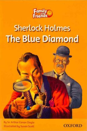 Family and Friends Readers 4 Sherlock Holmes The Blue Diamond