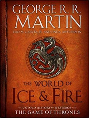Game of thrones: The world of ice and fire