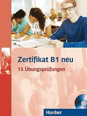 Zertifikat B1 neu - 15 Übungsprüfungen